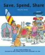 Save, Spend, Share: Using Your Money - Gerry Bailey, Felicia Law