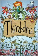 Thumbelina: The Graphic Novel (Graphic Spin (Quality Paper)) - Martin Powell, Sarah Horne, Hans Christian Andersen