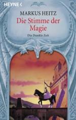 Die Stimme der Magie - Markus Heitz