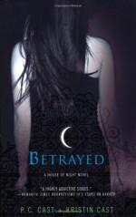 Betrayed - Kristin Cast, P.C. Cast