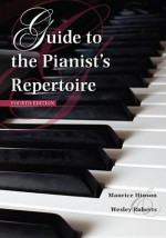 Guide to the Pianist's Repertoire, Fourth Edition - Maurice Hinson, Wesley Roberts
