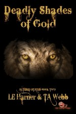 Deadly Shades of Gold - Laura Harner, T.A. Webb