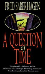 A Question of Time - Fred Saberhagen