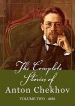 The Complete Stories of Anton Chekhov, Volume 2: 1886 - Anton Chekhov, Anthony Heald