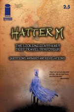 Hatter M: The Looking Glass Wars - Deep Travel Symposium: Questions, Answers, and Revelations - Frank Beddor, Liz Cavalier, Ben Templesmith