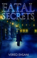 Fatal Secrets - Vered Ehsani