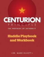 Centurion Principle: The Protocol of Authority: Huddle Playbook & Workbook - Mark Elliott