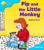 Pip and the Little Monkey - Roderick Hunt, Joe Wright