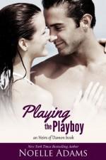 Playing the Playboy - Noelle Adams