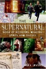 The Supernatural Book of Monsters, Spirits, Demons, and Ghouls - Alex Irvine, Dan Panosian