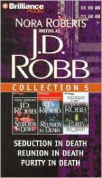 Multi-book Set: Audio Collection 5: Seduction in Death / Reunion in Death / Purity in Death - Susan Ericksen, J.D. Robb