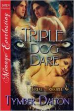 Triple Dog Dare - Tymber Dalton