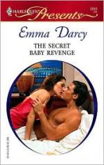 The Secret Baby Revenge - Emma Darcy