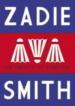 The Embassy of Cambodia - Zadie Smith