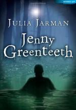 Jenny Greenteeth. by Julia Jarman - Julia Jarman