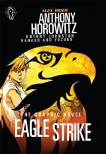 Eagle Strike: The Graphic Novel - Anthony Horowitz, Antony Johnston, Kanako & Yuzuru Yuzuru