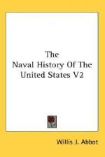 The Naval History of the United States V2 - Willis John Abbot