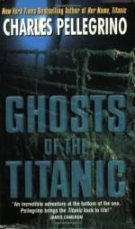 Ghosts of the Titanic - Charles R. Pellegrino, James Cameron