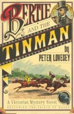 Bertie And The Tinman - Peter Lovesey