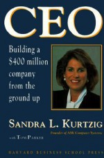 Ceo: Building a $400 Million Company from the Ground Up - Sandra L. Kurtzig, Tom Parker