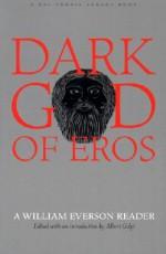 Dark God of Eros: A William Everson Reader - Albert Gelpi, William Everson