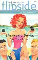 One True Love? - Stephanie Doyle