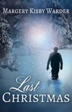 Last Christmas - Margery Kisby Warder, Brandy Walker