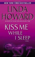 Kiss Me While I Sleep - Linda Howard