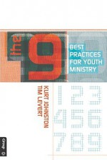 The 9: Best Practices for Youth Ministry - Kurt Johnston, Tim LeVert