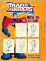 Transformers Animated: How to Draw - Sadie Chesterfield, Carlo LoRaso