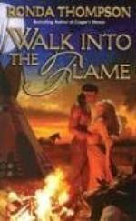 Walk Into the Flame - Ronda Thompson