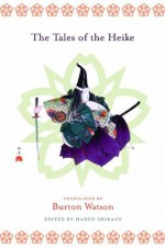 The Tales of the Heike (Translations from the Asian Classics) - Burton Watson, Haruo Shirane