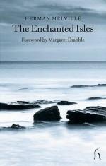 The Enchanted Isles or The Encantadas - Margaret Drabble, Herman Melville