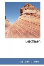 Deephaven - Sarah Orne Jewett