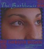 The Bathhouse - Farnoosh Moshiri, Bernadette Dunne