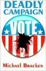 Deadly Campaign - Michael Bracken