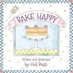 Bake Happy - Kurt Johnston, Mark Oestreicher, Gail Bussi