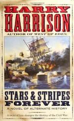 Stars and Stripes Forever - Harry Harrison, Philip Quinn Morris