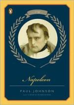Napoleon: A Life - Paul Johnson