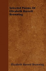 Selected Poems of Elizabeth Barrett Browning - Elizabeth Barrett Browning