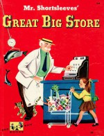 Mr. Shortsleeves' Great Big Store - Edith Thacher Hurd, Bernice Myers