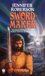 Sword-Maker - Jennifer Roberson