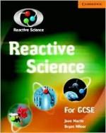 Reactive Science for Gcse - Jean Martin, Bryan Milner