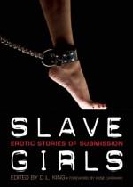 Slave Girls: Erotic Stories of Submission - D.L. King, Rose Caraway, Alison Tyler, Sommer Marsden, Erzabet Bishop