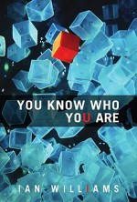 You Know Who You Are - Ian Williams