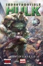 Indestructible Hulk, Vol. 1: Agent of S.H.I.E.L.D. - Leinil Francis Yu, Mark Waid