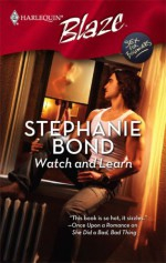 Watch And Learn - Stephanie Bond