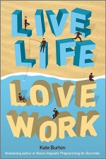 Live Life, Love Work - Kate Burton