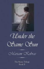 Under the Same Sun - Mariam Kobras
