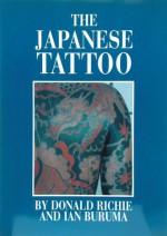 Japanese Tattoo - Donald Richie, Ian Buruma
